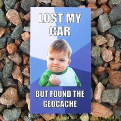 Meme Card - Lost My Car but Found the Cache