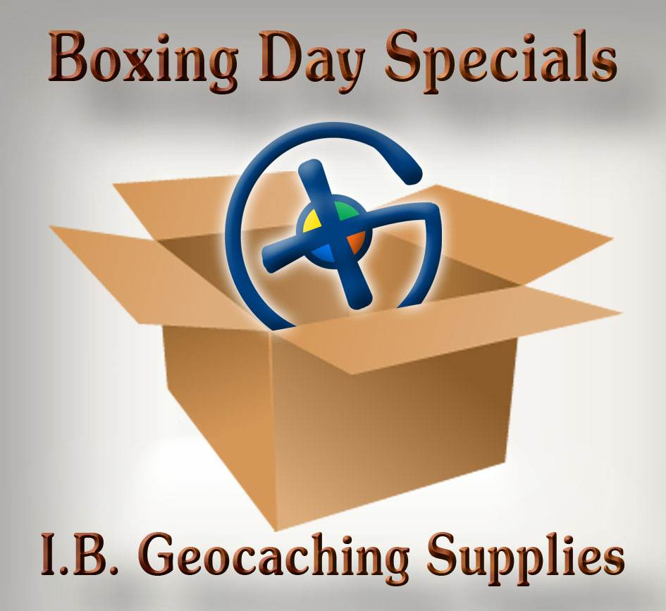 [I.B. Geocaching Supplies Boxing Day Sale]