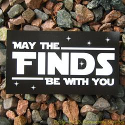 May the Finds Be With You Magnet