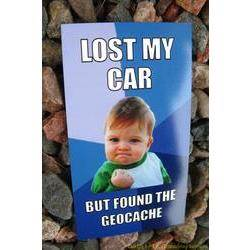 Meme Magnet - Lost My Car but Found the Cache