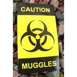 Caution - Muggles Magnet