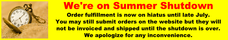 [We are on Summer Shutdown and will resume order filling in late July.]