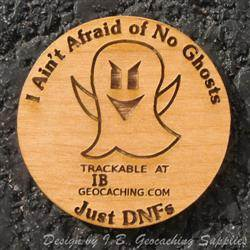 I Ain't Afraid of No Ghosts - 1-Sided Trackable Wooden Nickel